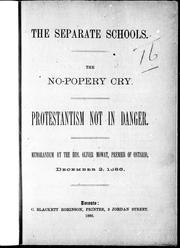 Cover of: The separate schools, the no-popery cry, protestantism not in danger