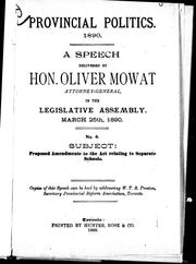 Cover of: A speech delivered by Hon. Oliver Mowat, attorney-general, in the Legislative Assembly, March 25th, 1890