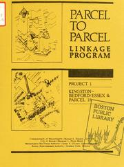 Cover of: Parcel to parcel linkage program, project 1: Kingston-Bedford/essex and parcel 18