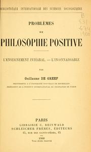 Cover of: Problèmes de philosophie positive | Guillaume de Greef