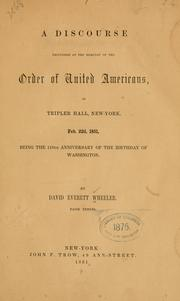 Cover of: discourse delivered at the request of the Order of the United Americans | David Everett Wheeler
