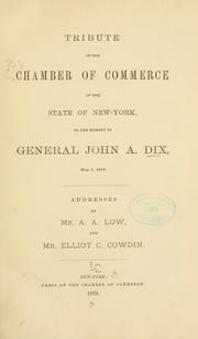 Cover of: Tribute of the Chamber of commerce of the state of New York, to the memory of General John A. Dix | New York. Chamber of commerce of the state of New York