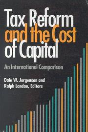 Cover of: Tax Reform and the Cost of Capital | Dale W. Jorgenson