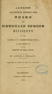 Cover of: Address delivered before the Union and Mountain spring divisions of the Sons of temperance | Samuel F Phillips