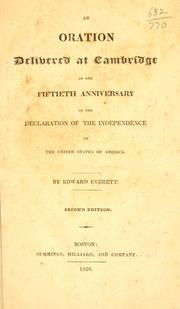 Cover of: An oration delivered at Cambridge on the fiftieth anniversary of the declaration of the independence of the United States of America