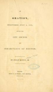 Cover of: An oration, delivered July 4, 1832, before the City council and inhabitants of Boston
