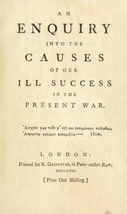 An enquiry into the causes of our ill success in the present war by