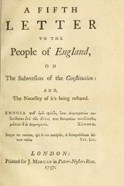 Cover of: A fifth letter to the people of England, on the subversion of the constitution:  and, the necessity of it's being restored