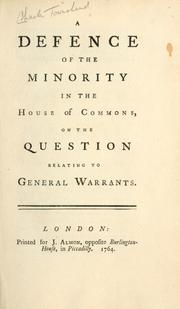 Cover of: A defence of the minority in the House of Commons, on the question relating to general warrants