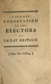 Cover of: A serious exhortation to the electors of Great Britain