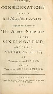 Cover of: Farther considerations upon a reduction of the land-tax: together with a state of the annual supplies of the sinking-fund, and of the national debt, at various future periods, and in various suppositions. | Robert Nugent Earl Nugent