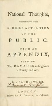 Cover of: National thoughts recommended to the serious attention of the public. With an appendix, shewing the damges arising from a bounty on corn