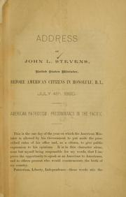 Cover of: Address of John L. Stevens, United States minister, before American citizens in Honolulu, H. I., July 4th, 1890. by John L. Stevens