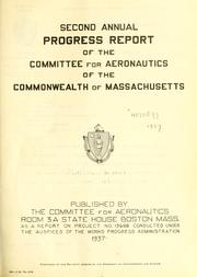 Cover of: Second annual progress report of the Committee for Aeronautics of the Commonwealth of Massachusetts. | Massachusetts. Committee for Aeronautics.