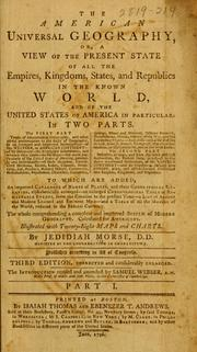 Cover of: American universal geography, or, A view of the present state of all the empires, kingdoms, states, and republics in the known world | Jedidiah Morse