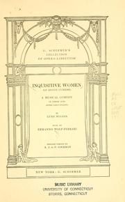 Cover of: Inquisitive women =: Le donne curiose : a musical comedy in three acts after Carlo Goldoni