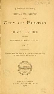 Cover of: Officials and employees of the city of Boston and county of Suffolk with their residences, compensation, etc. | Boston (Mass.)