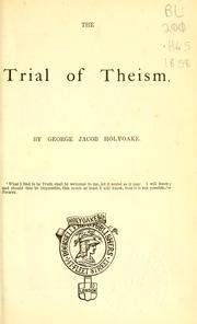 Cover of: The trial of theism by George Jacob Holyoake