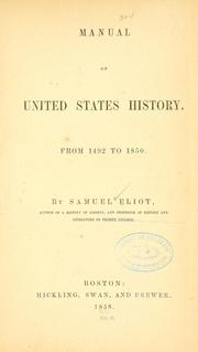 Cover of: Manual of United States history. | Samuel Eliot