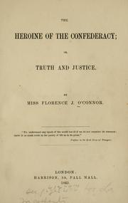 Cover of: heroine of the Confederacy, or, Truth and justice | Florence J. O