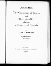 Cover of: The conspiracy of Pontiac and the Indian war after the conquest of Canada