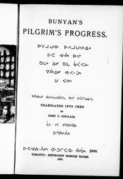 Cover of: Bunyon's Pilgrim's progress by translated into Cree by John C. Sinclair.