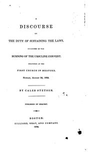 Cover of: A Discourse on the Duty of Sustaining the Laws Occasioned by the Burning of the Ursuline Convent ..