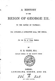 Cover of: A history of the reign of George iii. to the battle of Waterloo: with outlines of literature ..