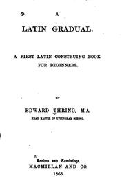 Cover of: A Latin Gradual: A First Latin Contruing Book for Beginners | Edward Thring