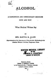 Cover of: Alcohol, a Dangerous and Unnecessary Medicine: How and Why; what Medical Writers Say | Martha Meir Allen
