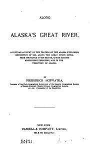 Cover of: Along Alaska's great river, account of the travels of the Alaska exploring expedition of 1883