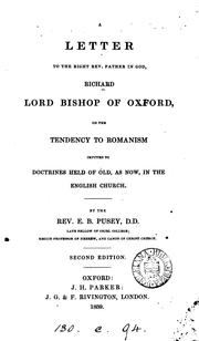 Cover of: A letter to ... Richard lord bishop of Oxford on the tendency to Romanism imputed to doctrines ..