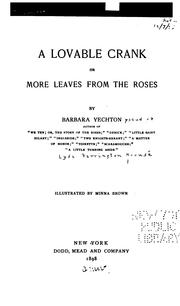 Cover of: A Lovable Crank: Or, More Leaves from the Roses | Barbara Yechton