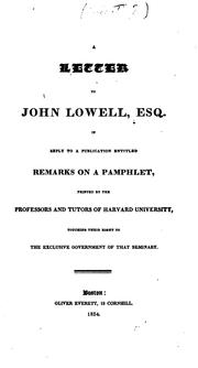 Cover of: A Letter to John Lowell, Esq. in Reply to a Publication Entitled Remarks on a Pamphlet