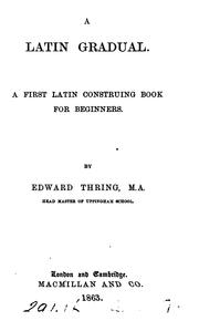 Cover of: A Latin gradual | Edward Thring