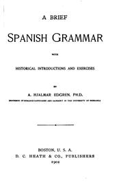 Cover of: A Brief Spanish Grammar with Historical Introductions and Exercises | August Hjalmar Edgren