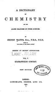 Cover of: A Dictionary of chemistry and the allied branches of other sciences v. 6, 1883 | Henry Watts