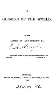 Cover of: A glimpse of the world, by the author of 'Amy Herbert' | Elizabeth Missing Sewell