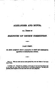 Cover of: Alexander and Rufus: Or, A Series of Dialogues on Church Communion, in Two ..