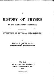 Cover of: A History of Physics in Its Elementary Branches: Including the Evolution of ..