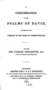 Cover of: A Concordance to the Psalms of David: According to the Version in the Book of Common-Prayer | Charles Girdlestone