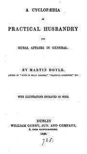 Cover of: A cyclopædia of practical husbandry and rural affairs in general, by Martin Doyle