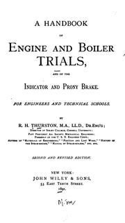 Cover of: A Handbook of Engine and Boiler Trials: And of the Indicator and Prony Brake for Engineers and ..