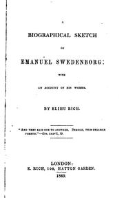 Cover of: A Biographical Sketch of Emanuel Swedenborg: With an Account of His Works | Elihu Rich