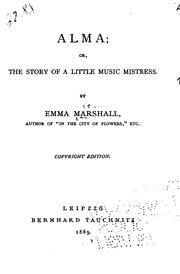 Cover of: Alma, Or, The Story of a Little Music Mistress