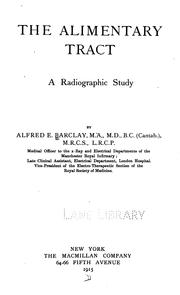 Cover of: The Alimentary tract: A Radiographic Study | Alfred Ernest Barclay