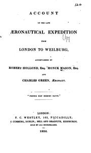Cover of: Account of the Late æronautical Expedition from London to Weilburg ... | Monck Mason