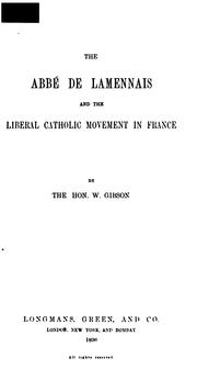 Cover of: The Abbé de Lamennais and the Liberal Catholic Movement in France | William Gibson