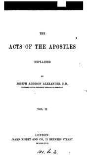 Cover of: The Acts of the Apostles explained | Joseph Addison Alexander