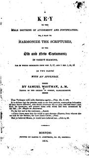 Cover of: A Key to the Bible Doctrine of Atonement and Justification: in thirty sermons, all of which ..